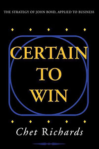 Front cover of Certain to Win by Chet Richards.