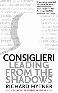 Front cover of Consiglieri: Leading from the shadows by Richard Hytner.