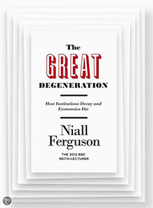 Front cover of The Great Degeneration by Niall Ferguson.