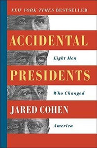 Front cover of Accidental Presidents by Jared Cohen.