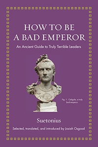 Front cover of How To Be A Bad Emperor by Suetonius.