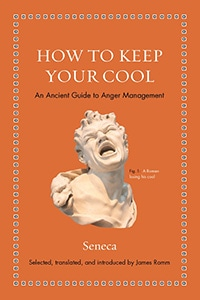 Front cover of How To Keep Your Cool by Seneca.