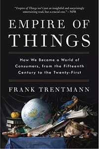 Front cover of Empire of Things by Frank Trentmann.