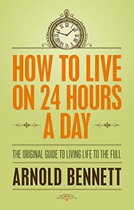 Front cover of How To Live on 24 Hours a Day by Arnold Bennett.