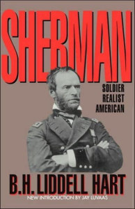 Front cover of Sherman: Soldier, Realist, American by B.H. Liddell Hart.