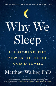Front cover of Why We Sleep: Unlocking The Power Of Sleep And Dreams by Matthew Walker.