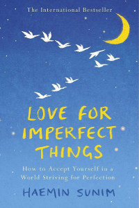 Front cover of Love For Imperfect Things by Haemin Sunim.