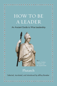 Front cover of How To Be A Leader by Plutarch.