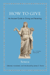 Front cover of How To Give (De Beneficiis) by Seneca.