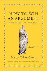 Front cover of How To Win An Argument by Cicero.