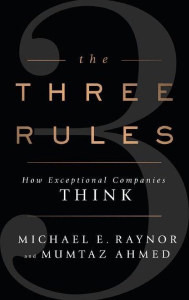 Front cover of The Three Rules by Michael E. Raynor and Mumtaz Ahmed.