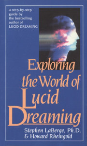 Front cover of Exploring the World of Lucid Dreaming by Stephen LaBerge & Howard Rheingold.