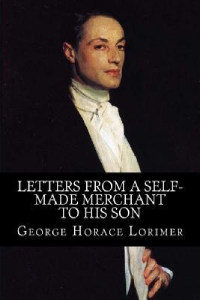 Front cover of Letters from a Self-Made Merchant to his Son by George Horace Lorimer.
